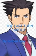 ACE ATTORNEY:THE LAST TURN ABOUT... by MR_FADE