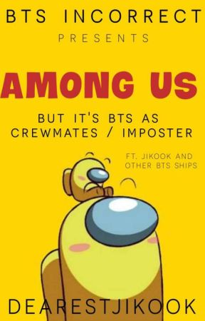 INCORRECT BTS || AMONG US  by dearestjikook