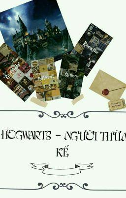 {Đồng Nhân HP} Hogwarts - Người Thừa Kế