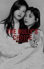The Bully's Choice// SaTzu by alexhunnie