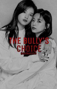 The Bully's Choice// SaTzu cover