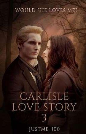 Carlisle love story 3 (English) by JustMe_100