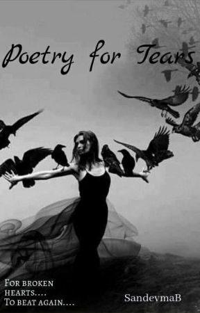 Poetry For Tears by somewhere_bitchin