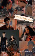 Until I met you - JATP Juke Fanfiction by Im_a_weirdoo20