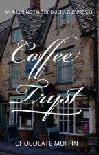 Coffee Tryst | ✔️ by chocolatemuffin18