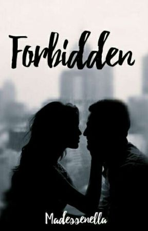 Forbidden (18+) by madessenella456