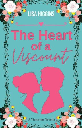 The Heart of a Viscount ✔ by LisaHiggins3