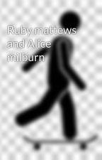 Ruby mattews  and Alice milburn  by johnshaum13
