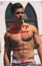 My  Step Brother  by RoseBalbarinoMedrano
