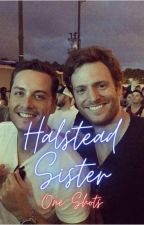 Halstead Sister One Shots by aliciabadrick