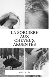 La sorcière aux cheveux argentés [ EN PAUSE ] cover