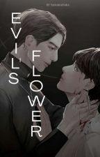 EVIL'S FLOWER by taigasakasan
