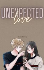 Unexpected Love(Highschool Series #1) by Your_Attorney