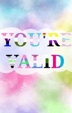 You are valid and I love you [Trans/Genderqueer Reader Inserts] by JamesMadison-sneeze-
