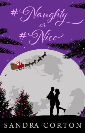 #Naughty or # Nice (The Holidaze Book 1) by SandraCorton