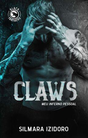 CLAWS - Meu Inferno Pessoal - Série MC Black Panthers - Livro 3 (DEGUSTAÇÃO) by SilmaraIzidoro
