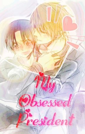My obsessed President (BxB) by TheWabbitIsHere
