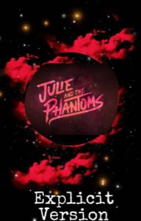 Julie and the Phantoms Preferences/Imagines (Explicit Version) by BeepBeepGrazer