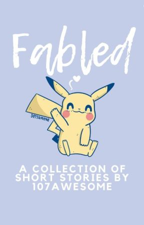 Fabled - Short Stories by 107awesome