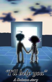 """• """"I'll help you"""" • Saiouma •  cover"""