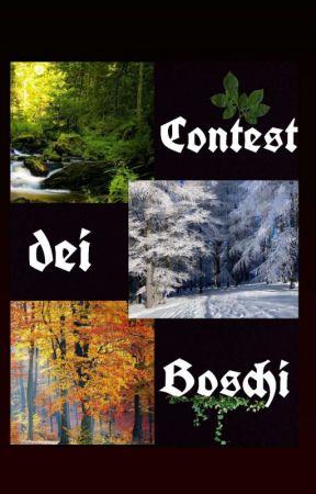 CONTEST DEI BOSCHI || Contest a premi by GaiaStrada01
