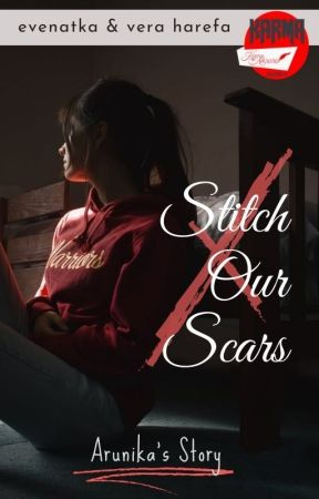 Stitch Our Scars | SOS [Completed] by evenatka