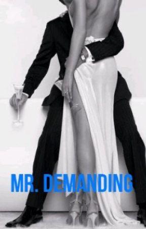 Mr. Demanding  by volleyball238