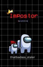 Imposter Queen (Corpse_Husband x fem! reader) by thatbadass_stapler