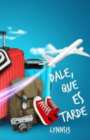 Dale, que es tarde by LynnS13