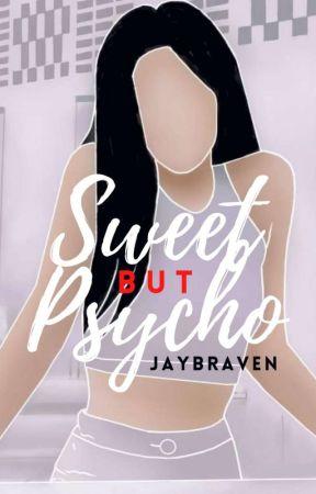 Sweet but Psycho by JayBraven