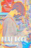 Next Door    Xiaodery [ COMPLETED ] cover