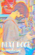 NEXT DOOR || Xiaodery by -miintd3jun