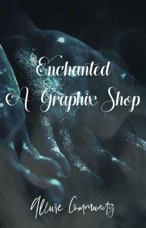 || Enchanted: A Graphix Shop || by Allure_Community