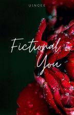 Fictional You by u1nceee