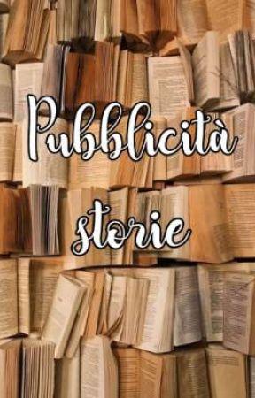 Pubblicità storie (CHIUSO)  by dreamer0208