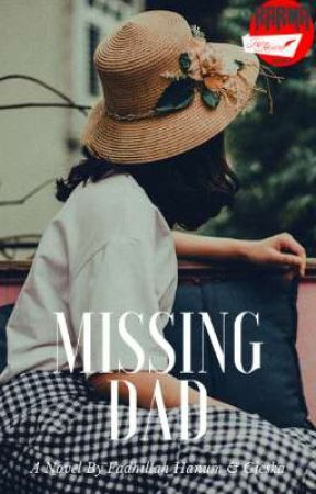 Missing Dad (Completed) by Fadhillah_Hanum