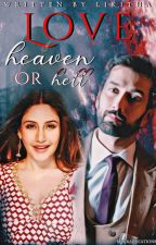 Love, Heaven or Hell by likitha_writes
