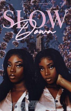 Slow Down by lavishworld