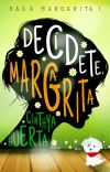 Decídete, Margarita [Saga Margarita 1] - [COMPLETA] cover