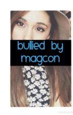 Bullied By Magcon (Old Magcon) by skxuebwkxbe