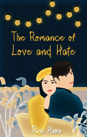 The Romance of Love and Hate by RiriHasa