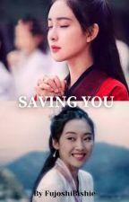 Saving You (YanQing/Jiang Yanli x Wen Qing) by FujoshiBishie