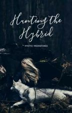 Hunting The Hybrid | Editing by mystyx-moonstones