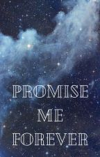 Promise Me Forever by A_Silent_Warrior