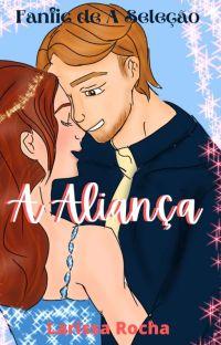 A Aliança ( Fanfic De a Seleção) cover