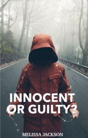 Innocent Or Guilty? by _MJWrites_