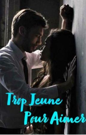 Trop Jeune Pour Aimer  by Emma_Sun_