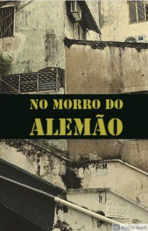 No Morro Do Alemão by -_dixxJUJUH_-