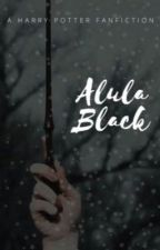 Hogwarts reads Alula Black by HarryProngsPotter