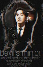 ◍شيطان المرآة    .Devil's Mirror   JH◍ بقلم Its_fofiiXx
